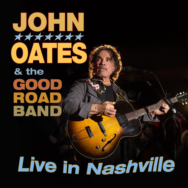 John Oates and The Good Road Band / Live In Nashville