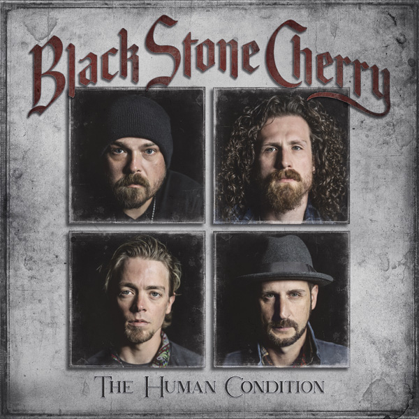 Black Stone Cherry / The Human Condition