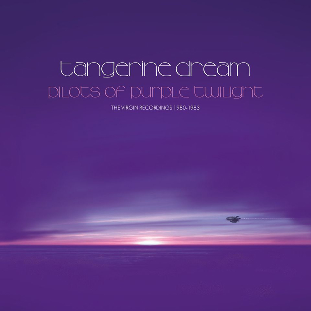 Tangerine Dream / Pilots of Purple Twilight: The Virgin Recordings 1980 - 1983