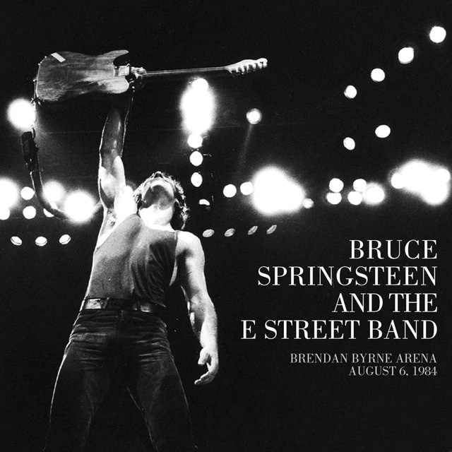 Bruce Springsteen and the E Street Band / BRENDAN BYRNE ARENA, E. Rutherford, NJ 8/6/84
