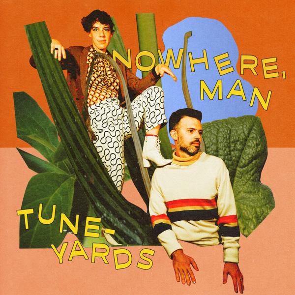 Tune-Yards / nowhere, man