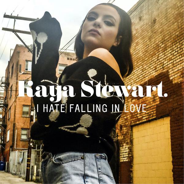 Kaya Stewart / I Hate Falling in Love