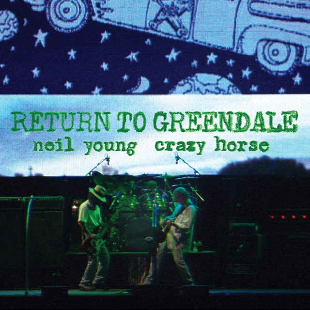 Neil Young & Crazy Horse / Return To Greendale
