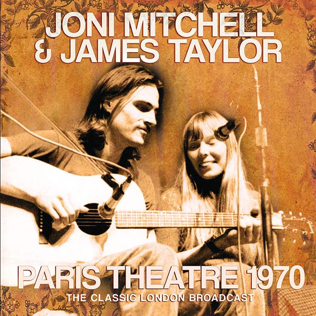 Joni Mitchell and James Taylor / Paris Theatre 1970