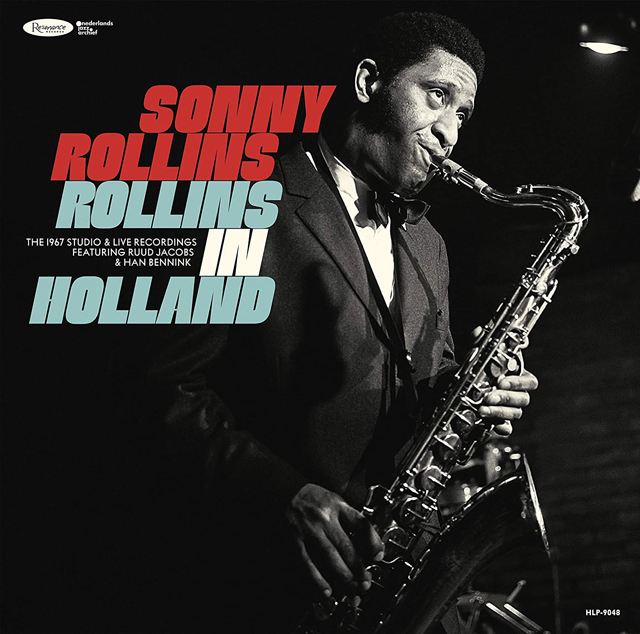 Sonny Rollins/ Rollins In Holland: The 1967 Studio & Live Recordings