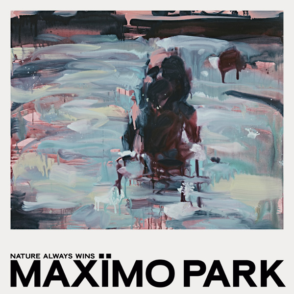 Maximo Park / Nature Always Wins