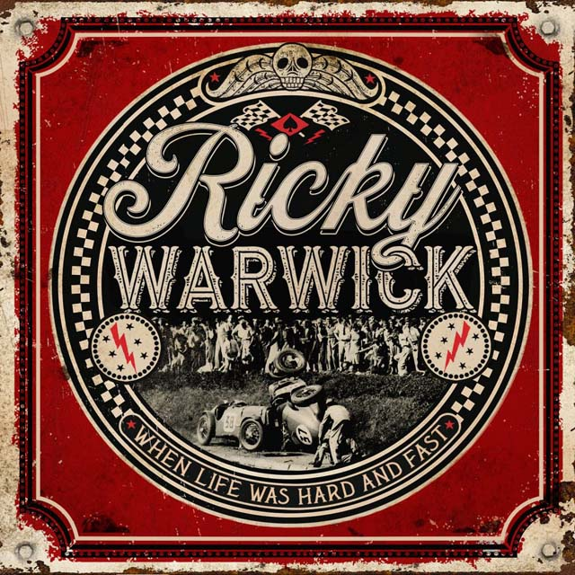 Ricky Warwick / When Life Was Hard And Fast