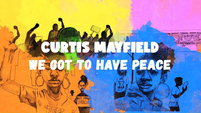 Curtis Mayfield - We Got To Have Peace (Official Lyric Video)