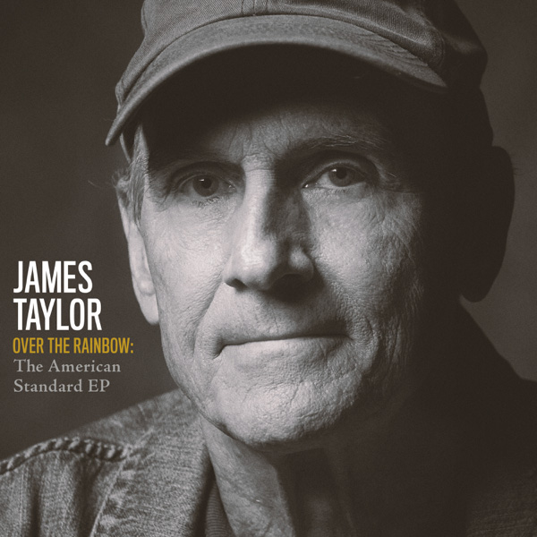 James Taylor / Over the Rainbow: The American Standard - EP