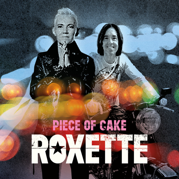 Roxette / Piece Of Cake