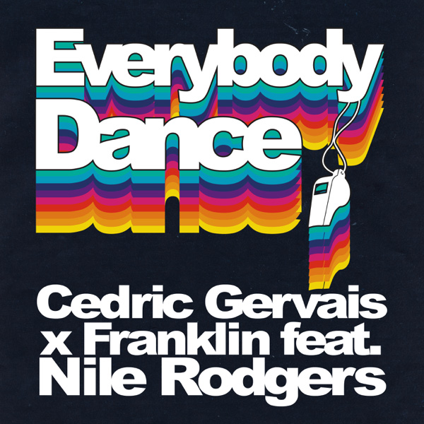 Cedric Gervais x Franklin / Everybody Dance (feat. Nile Rodgers) - Single
