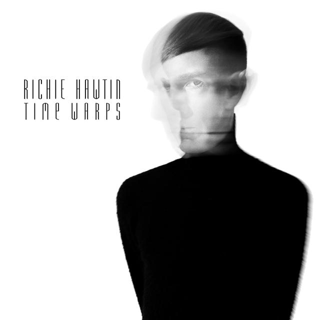 Richie Hawtin / Time Warps
