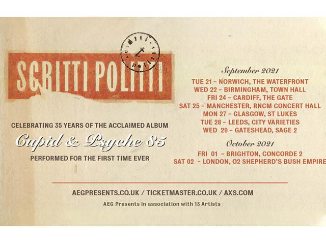 Scritti Politti - Cupid & Psyche 85 - 35th Anniversary Tour