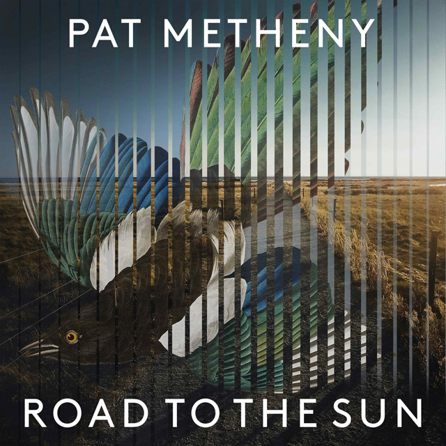 Pat Metheny / Road to the Sun
