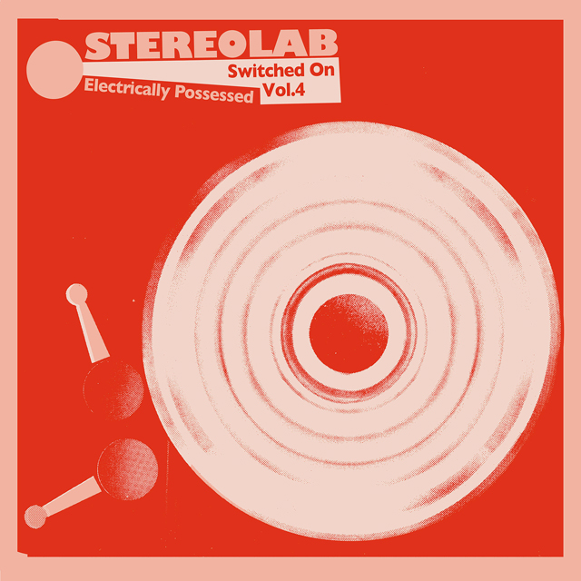 Stereolab / Electrically Possessed [Switched On Volume 4]