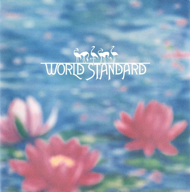 ワールドスタンダード / World Standard