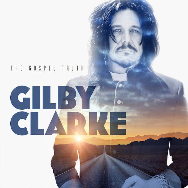Gilby Clarke / The Gospel Truth