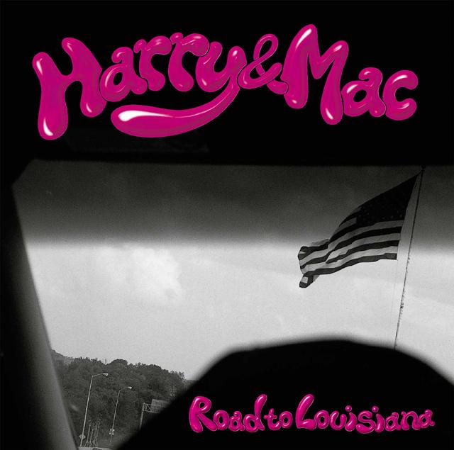 Harry & Mac / Road to Louisiana