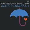 Burt Bacharach and Daniel Tashian / Blue Umbrella
