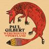 Paul Gilbert / Werewolves of Portland