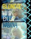 ブロンディの新ドキュメンタリー映画『Blondie: Vivir En La Habana』 サントラEPからライヴ音源2曲公開