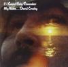 デヴィッド・クロスビー『If I Could Only Remember My Name』50周年記念 「Laughing」の未発表デモ音源公開