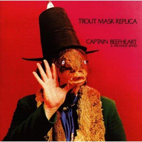 Captain Beefheart / Trout Mask Replica