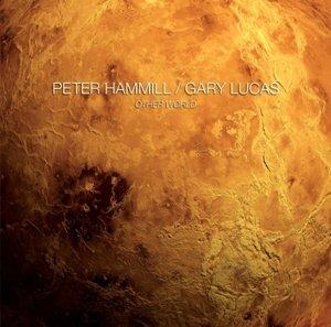 Peter Hammill & Gary Lucas / other world