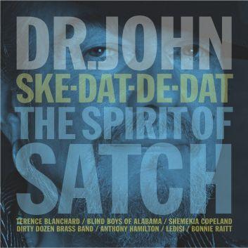 Dr. John / Ske-Dat-De-Dat…The Spirit of Satch
