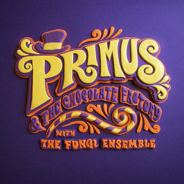 Primus / Primus & the Chocolate Factory