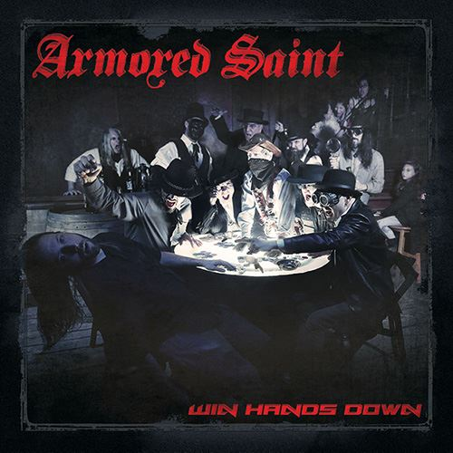 Armored Saint / Win Hands Down
