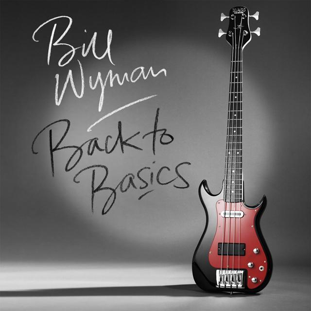 Bill Wyman / Back To Basics