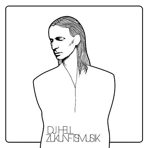 DJ Hell / Zukunftsmusik