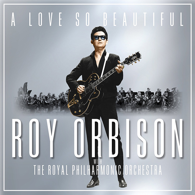 Roy Orbison / A Love So Beautiful: Roy Orbison With the Royal Philharmonic Orchestra