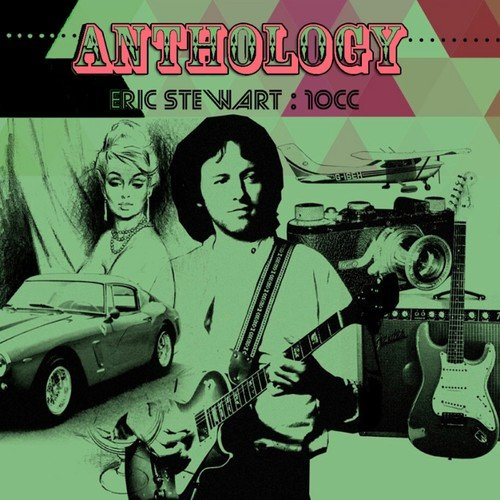 Eric Stewart / Anthology: 2cd Deluxe Edition