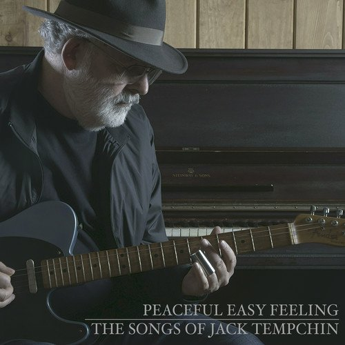 Jack Tempchin / Peaceful Easy Feeling - The Songs Of Jack Tempchin