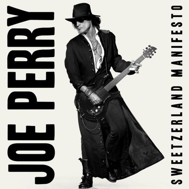 Joe Perry / Sweetzerland Manifesto