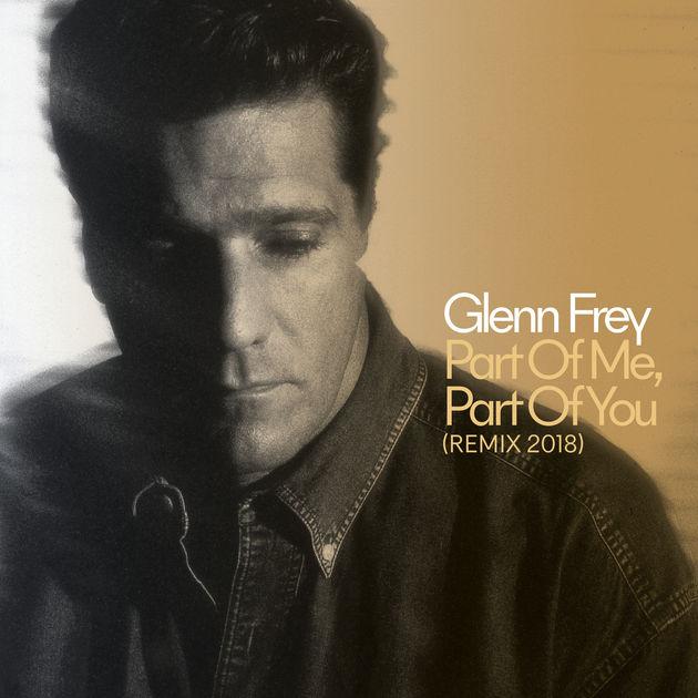 Glenn Frey / Part of Me, Part of You (2018 Remix) - Single