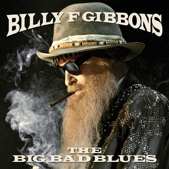 Billy F Gibbons / The Big Bad Blues