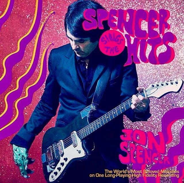 Jon Spencer / Spencer Sings the Hits!