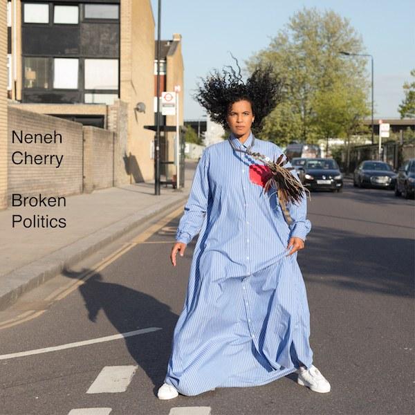 Neneh Cherry / Broken Politics