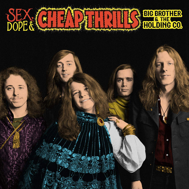 Big Brother & The Holding Company / Sex, Dope & Cheap Thrills