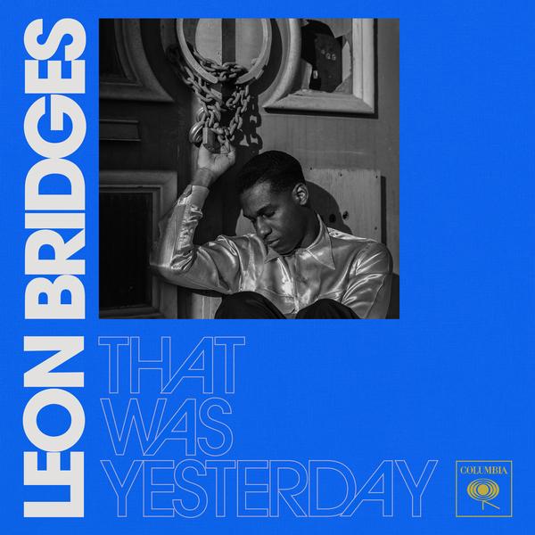 Leon Bridges / That Was Yesterday - Single