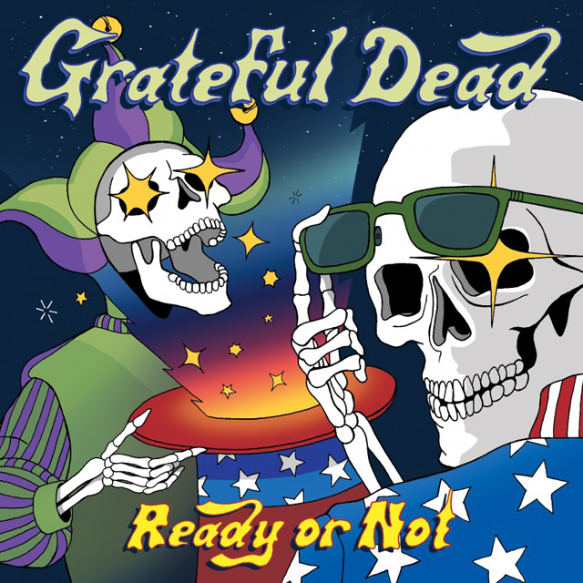 Grateful Dead / Ready Or Not