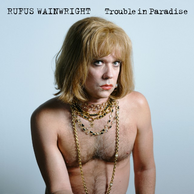 Rufus Wainwright / Trouble in Paradise