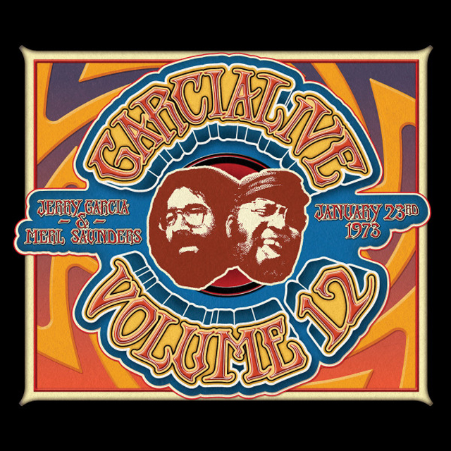 Jerry Garcia & Merl Saunders / GarciaLive Volume 12: January 23rd, 1973 The Boarding House