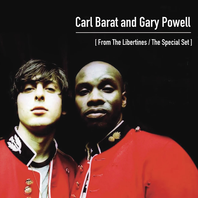 Carl Barat and Gary Powell [from The Libertines / The Special Set]