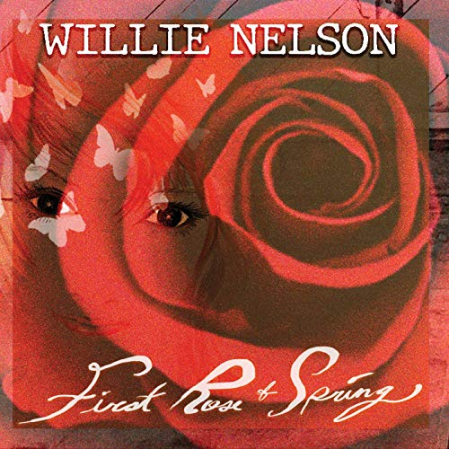 Willie Nelson / First Rose of Spring