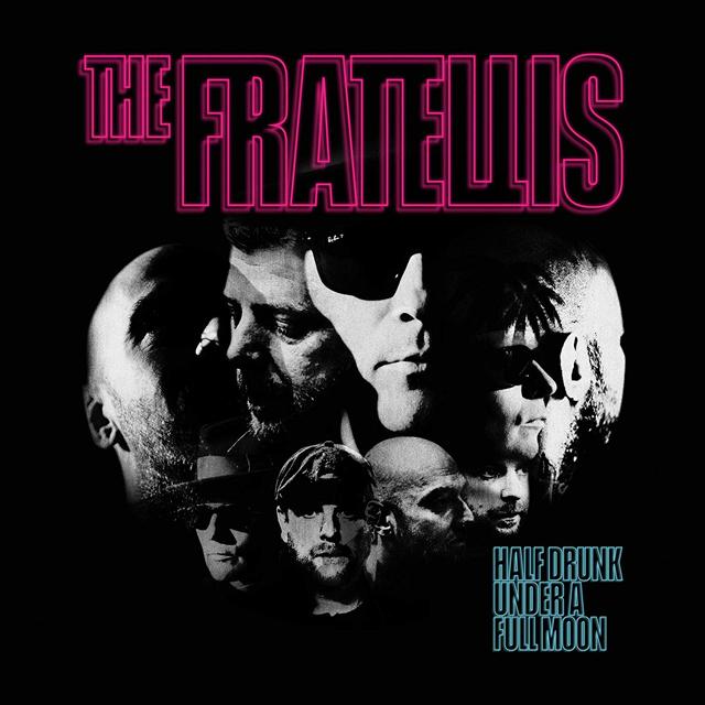 The Fratellis / Half Drunk Under A Full Moon