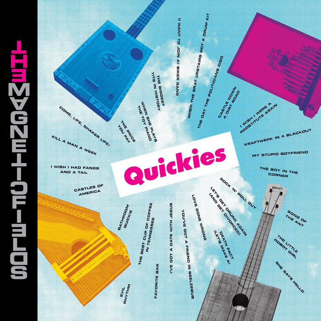 The Magnetic Fields / Quickies